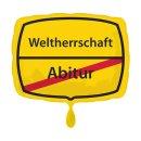 Folienballon Abitur => Weltherrschaft